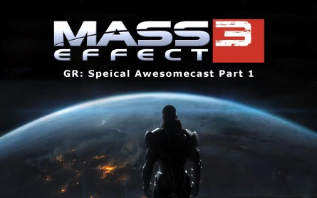 GR: Mass Effect 3 Special Part 1